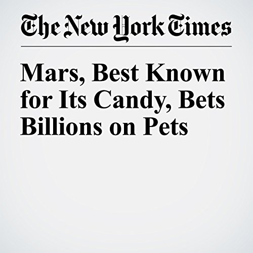Mars, Best Known for Its Candy, Bets Billions on Pets copertina