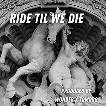 Ride Til We Die