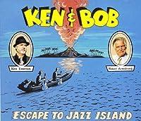 Ken & Bob Escape To Jazz Island by Ken Emerson