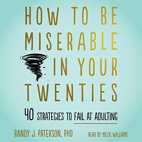 How to Be Miserable in Your Twenties cover art