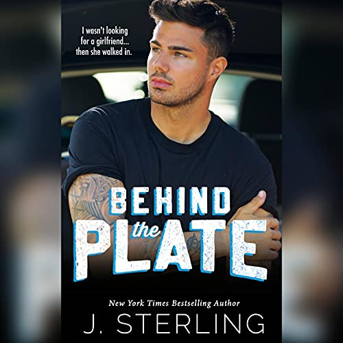 Behind the Plate Audiobook By J. Sterling cover art