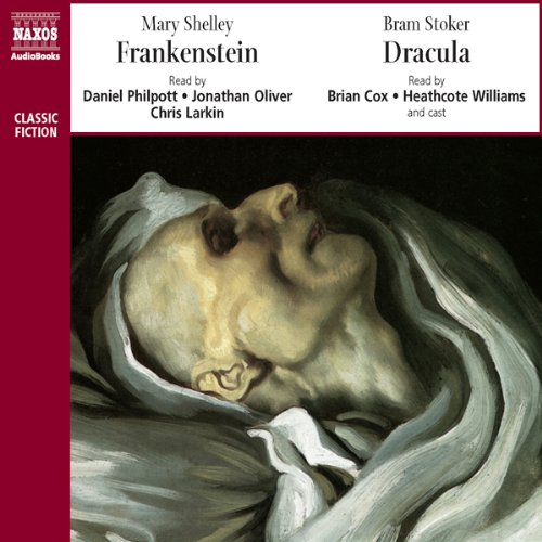 Classic Thrillers     Bram Stoker's Dracula and Mary Shelley's Frankenstein              By:                                                                                                                                 Bram Stoker,                                                                                        Mary Shelley                               Narrated by:                                                                                                                                 Brian Cox,                                                                                        Heathcote Williams,                                                                                        Full Cast                      Length: 6 hrs and 34 mins     1 rating     Overall 4.0