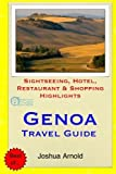 Genoa Travel Guide: Sightseeing, Hotel, Restaurant & Shopping Highlights by Joshua Arnold (2015-03-26)