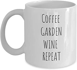 db22c70e6d0 Funny Gardening Coffee Mug - Coffee Garden Wine Repeat - 11 oz White  Ceramic - Gardening