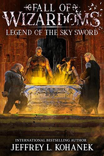 Wizardoms: Legend of the Sky Sword (Fall of Wizardoms Book 2)