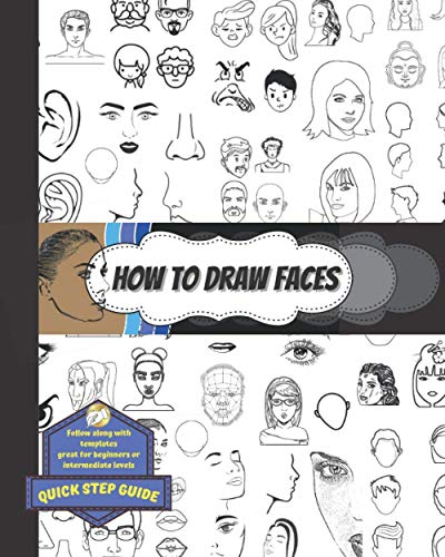 How to draw faces: Perfect for beginner and intermediate levels 45 pages of different techniques and faces