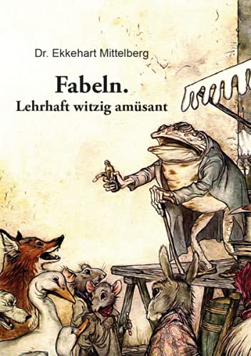 Fabeln.: Lehrhaft witzig amüsant