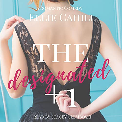 The Designated +1 Audiobook By Ellie Cahill cover art