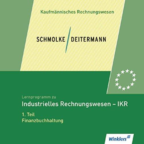 Lernprogramm zu Schmolke / Deitermann. Industrielles Rechnungswesen IKR, 1. Teil. CD- ROM