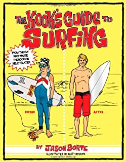 The Kook's Guide to Surfing: The Ultimate Surfing Instruction Manual