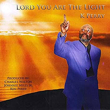 Lord You Are the Light