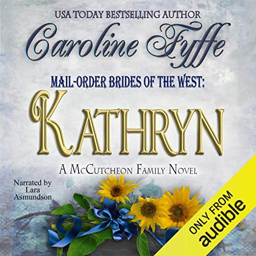 Mail-Order Brides of the West: Kathryn: McCutcheon Family Series, Book 6