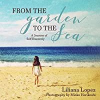 From the Garden to the Sea: A Journey of Self Discovery