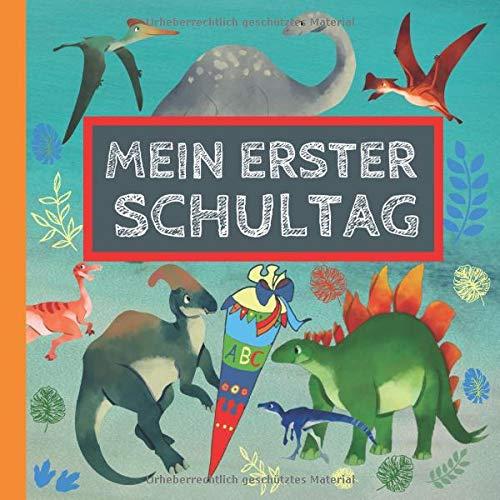 Mein erster Schultag: Erinnerungsalbum an meine Einschulung, Gästebuch für die Einschulungsfeier zum Schulanfang für Mädchen und Jungen, Geschenk für die Schultüte - Dinosaurier