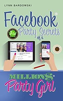 Facebook Party Secrets of a Million Dollar Party Girl  Direct Sales Success Secrets 2