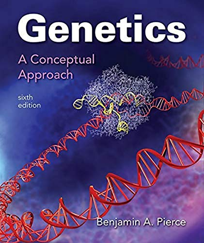 Compare Textbook Prices for Genetics: A Conceptual Approach 6 Edition ISBN 9781319050962 by Pierce, Benjamin A.