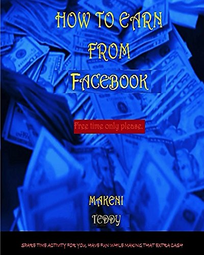 How To Earn From Facebook. (Money Talk Series Book 1) (English Edition)