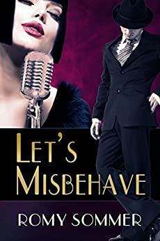 Let's Misbehave: A Jazz Age Romance by [Romy Sommer]