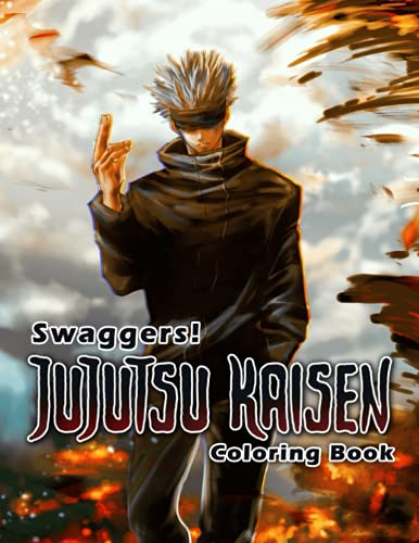 Swagger! - Jujutsu Kaisen Coloring Book: Creativity & Relaxation Coloring Books For Kids And Adults!