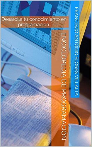 Libro 1: Desarrollo web en HTML: Desarolla tu conocimiento en programacion. (Enciclopedia de Programación)