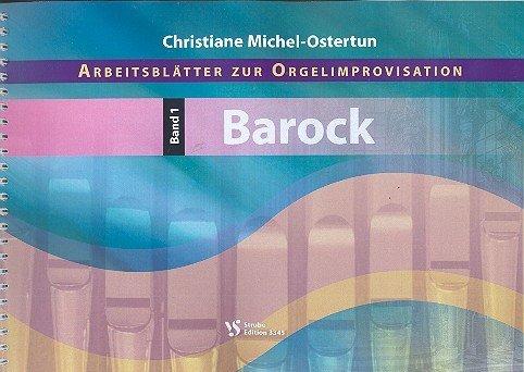 Arbeitsblätter zur Orgelimprovisation Band 1: Barock