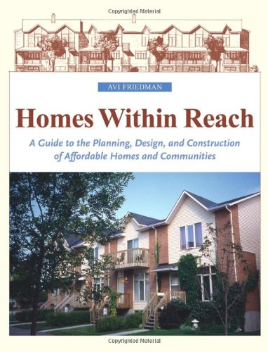 Homes Within Reach: A Guide to the Planning, Design, and Construction of Affordable Homes and Communities