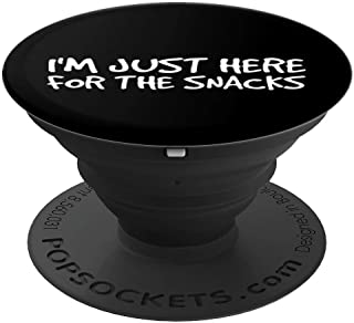 I'M JUST HERE FOR THE SNACKS Art Funny Food Cook Gift Idea - PopSockets Grip and Stand for Phones and Tablets