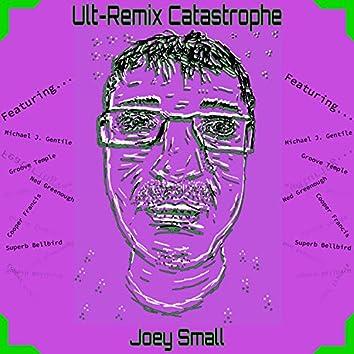 Ult-Remix Catastrophe