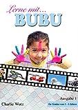 Lerne mit Bubu: Das Lernbuch für Kinder im Alter von 1 bis 4 Jahren