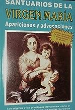Santuarios de la Virgen María: Apariciones y advocaciones (Spanish Edition)