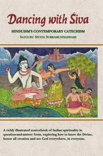 Compare Textbook Prices for Dancing with Siva: Hinduism's Contemporary Catechism 2011 Edition ISBN 8903602383736 by Satguru Sivaya Subramaniyaswami