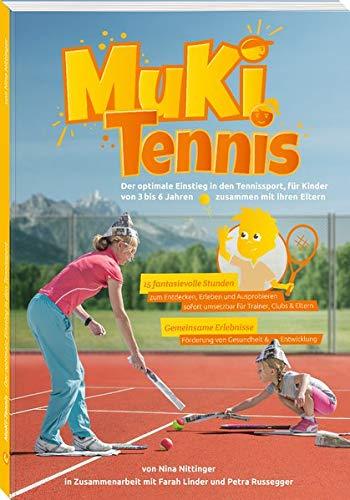 MuKi-Tennis: Der optimale Einstieg in den Tennissport, für Kinder von 3–6 Jahren zusammen mit ihren Eltern