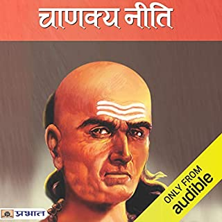 Chanakya Neeti                   By:                                                                                                                                 Acharya Chanakya                               Narrated by:                                                                                                                                 Rishi Upadhayay                      Length: 5 hrs and 2 mins     3 ratings     Overall 5.0