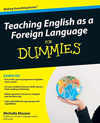 Compare Textbook Prices for Teaching English as a Foreign Language For Dummies 1 Edition ISBN 9780470745762 by Maxom, Michelle