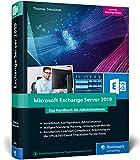 Microsoft Exchange Server 2019: Das Handbuch für Administratoren. Praxiswissen zu Install...