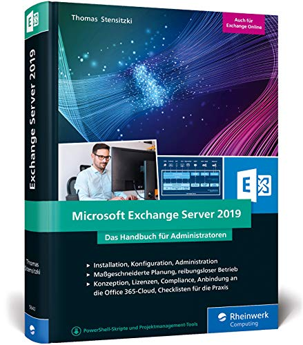 Microsoft Exchange Server 2019: Das Handbuch für Administratoren. Praxiswissen zu Installation, Konfiguration und Betrieb von Exchange Server 2019 und Exchange Online