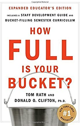 How Full Is Your Bucket? Educator's Edition: Positive Strategies for Work and Life by Tom Rath Donald O. Clifton(2007-03-09)