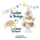 Carlitos la Tortuga y el Pastel de Barro (Spanish Edition)