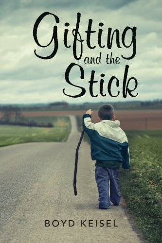 Book: Gifting and the Stick by Boyd Keisel