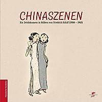 Chinaszenen: Ein Zeitdokument in Bildern von Friedrich Schiff (1908-1967)