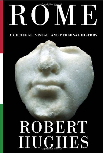 Image of Rome: A Cultural, Visual, and Personal History