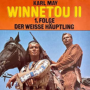 Winnetou II, Folge 1: Der weiße Häuptling