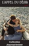 L'appel du désir (Tome 3): Collection journal intime , amour , romance, sexualité, sexe,...