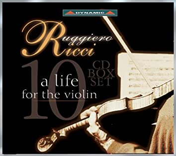 Violin Recital: Ricci, Ruggiero - BACH, J.S. / MATTHESON / PAGANINI / SARASATE / YSAYE / TCHAIKOVSKY / WIENIAWSKI (A Life for the Violin)
