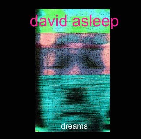 david asleep dreams