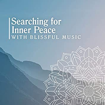 Searching for Inner Peace with Blissful Music