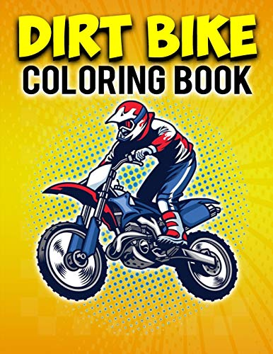Dirt Bike Coloring Book: Bike Lover Gifts | Motorcycle Coloring Book For Adults Relaxation | Best Birthday Gift For Kids