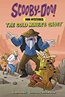 The Gold Miner's Ghost (Scooby-Doo! Mini Mysteries)