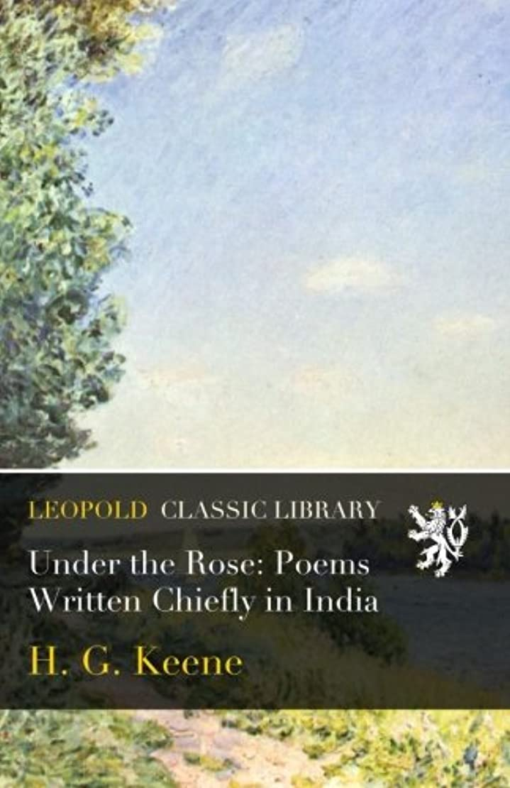 アルネギャップ解放するUnder the Rose: Poems Written Chiefly in India