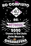 Ho Compiuto 40 Anni Nel Ottobre 2020: Idee regalo uomo, Compleanno idee regalo 40 anni Libro compleanno per Uomo e Donna, Regali personalizzati, ... Regalo di compleanno, Regali divertenti